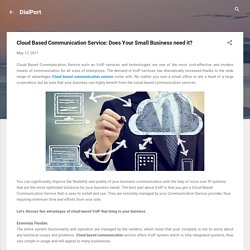 Cloud Based Communication Service: Does Your Small Business need it?