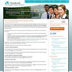 Business Communication Tips: Springboards Blog » Top 10 Writing Mistakes ESL Speakers Make
