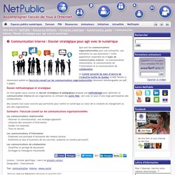 Communication interne : Dossier stratégique pour agir avec le numérique