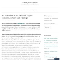 An interview with Melanie Joy, on communication and strategy