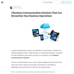 4 Business Communication Solutions That Can Streamline Your Business Operations