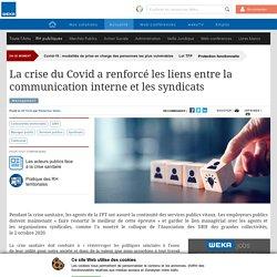 La crise du Covid a renforcé les liens entre la communication interne et les syndicats