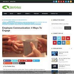 Employee Communication: 4 Ways to Engage