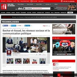 Bachar el-Assad, les réseaux sociaux et la communication politique - Technologies