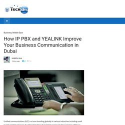 How IP PBX and YEALINK Improve Your Business Communication in Dubai - TechSling Weblog