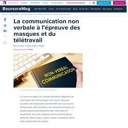 La communication non verbale à l'épreuve des masques et du télétravail - Boursoramag