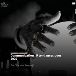 Communication: 5 tendances à adopter en 2020
