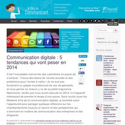Communication digitale : 5 tendances qui vont peser en 2014
