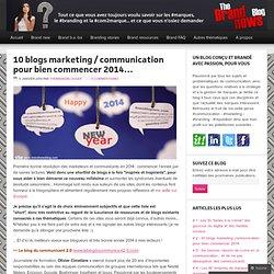 10 blogs marketing / communication pour bien commencer 2014…