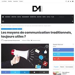 Les moyens de communication traditionnels, toujours utiles ?