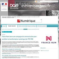 France Num lance une campagne de communication pour accélérer la transformation numérique des TPE PME
