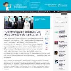 Communication politique : Je twitte donc je suis transparent !