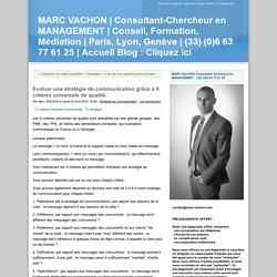 Evaluer une stratégie de communication grâce à 9 critères universels de qualité. - MARC VACHON