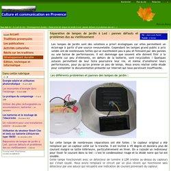 Culture et communication en Provence - Réparation de lampes de jardin à Led : pannes défauts et problèmes dus au vieillissement