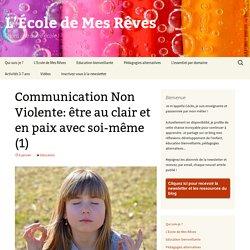 Communication Non Violente: être au clair et en paix avec soi-même (1)
