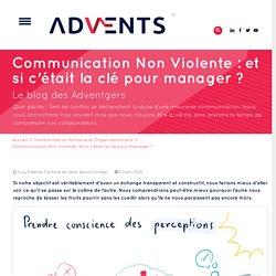 Communication Non Violente : et si c'était la clé pour manager ? - Advents
