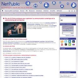Plus de 20 fiches pratiques pour optimiser la communication numérique et le webmarketing des entreprises