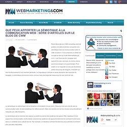 Que peux apporter la sémiotique à la communication web : Série d'articles sur le blog de CWM