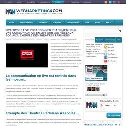 Live Tweet, Live post : Bonnes pratiques pour une communication en live sur les réseaux sociaux. Exemple des Théâtres parisiens