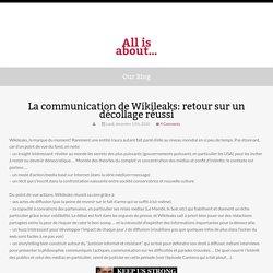 La communication de Wikileaks: retour sur un décollage réussi