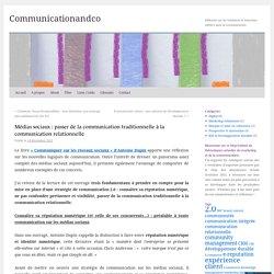 Médias sociaux : passer de la communication traditionnelle à la communication relationnelle