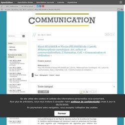 Maud PÉLISSIER et Nicolas PÉLISSIER (dir.) (2018), Métamorphoses numériques. Art, culture et communicationParis, L'Harmattan, Coll. «Communication et civilisation»