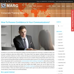 How To Possess Confidence In Your Communications?