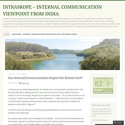 Can Internal Communications Impact the Bottom-Line? « INTRASKOPE – INTERNAL COMMUNICATION VIEWPOINT FROM INDIA