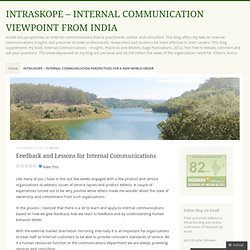 Feedback and Lessons for Internal Communications « INTRASKOPE – INTERNAL COMMUNICATION VIEWPOINT FROM INDIA