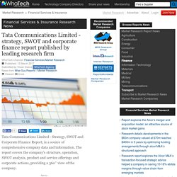 Tata Communications Limited - strategy, SWOT and corporate finance report published by leading research firm