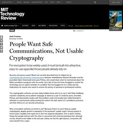 People Want Safe Communications, Not Usable Cryptography