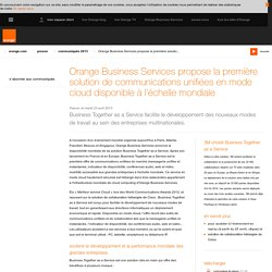 Orange Business Services propose la première solution de communications unifiées en mode cloud disponible à l'échelle mondiale