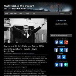 President Richard Nixon's Secret UFO Communications - Linda Howe Earthfiles - Midnight in the Desert