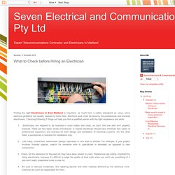 Seven Electrical and Communications Pty Ltd: What to Check before Hiring an Electrician
