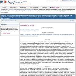 Directive 2002/58/CE du Parlement européen et du Conseil concernant le traitement des données à caractère personnel et la protection de la vie privée dans le secteur des communications électroniques (directive vie privée et communications électroniques)