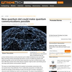 New quantum dot could make quantum communications possible