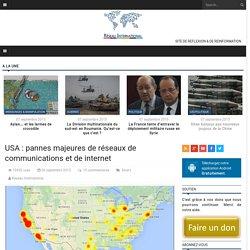 USA : pannes majeures de réseaux de communications et de internet