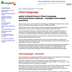 Clean Language - David Grove's 'clean' communications methodology plus sample questions and introduction guide for learning