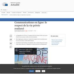 Communications en ligne: le respect de la vie privée renforcé