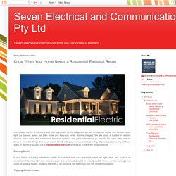 Seven Electrical and Communications Pty Ltd: Know When Your Home Needs a Residential Electrical Repair