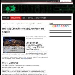 Long Range Communications using Ham Radios and Satellites - Geek Prepper