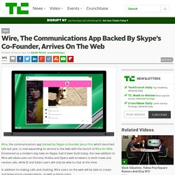 Wire, The Communications App Backed By Skype's Co-Founder, Arrives On The Web