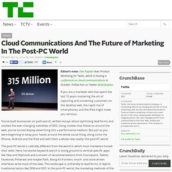 Cloud Communications And The Future of Marketing In The Post-PC World