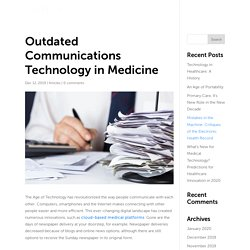 Outdated Communications Technology in Medicine
