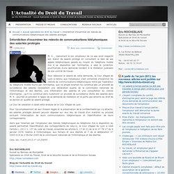 Interdiction d'examiner les relevés de communications téléphoniques des salariés protégés