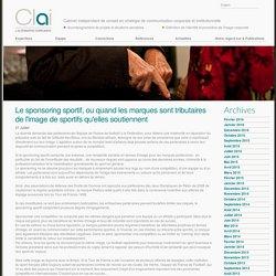 Notre regard sur… - Clai Communications - Le sponsoring sportif, ou quand les marques sont tributaires de l'image de sportifs qu'elles soutiennent