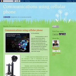Communications using cellular phone
