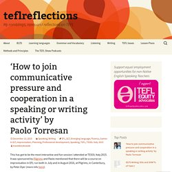 'How to join communicative pressure and cooperation in a speaking or writing activity' by Paolo Torresan