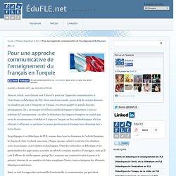 Pour une approche communicative de l'enseignement du français en Turquie
