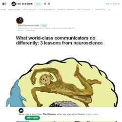 What world-class communicators do differently: 3 lessons from neuroscience